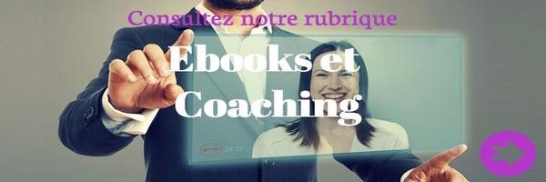 consultez-notre-rubrique-ebooks-et-coaching